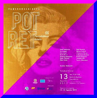 Pameran Seni Rupa Potret, Penyelidikan Estetis, Di Bentara Budaya Yogyakarta, 13-22 Agustus 2019.