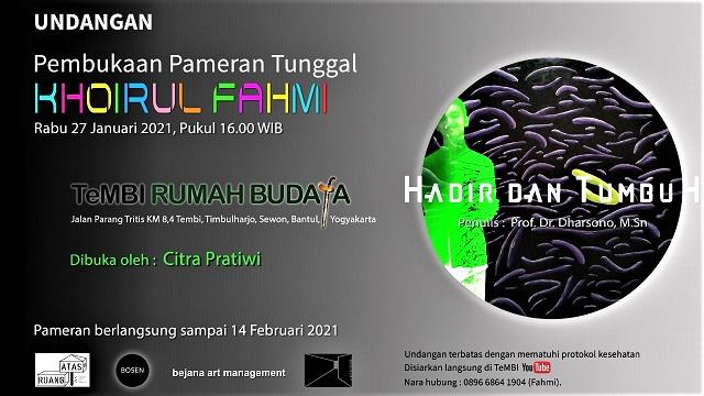 Pameran Tunggal Khoirul Fahmi, Hadir dan Tumbuh, di Tembi Rumah Budaya, Yogyakarta, 27 Januari-14 Februari 2021