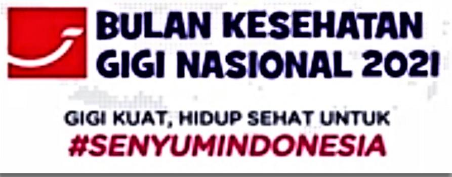 Bulan Kesehatan Gigi Nasional 2021, Awali Kampanye Yuk Sikat Gigi Sekarang untuk Senyum Indonesia